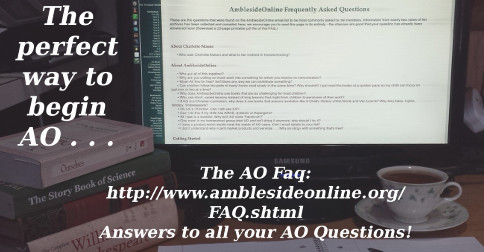 The AmblesideOnline FAQ is the best way to start your AO school!